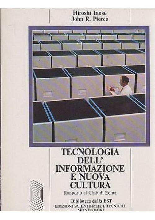 TECNOLOGIA DELL INFORMAZIONE E NUOVA CULTURA di Hiroshi Inose John  Pierce