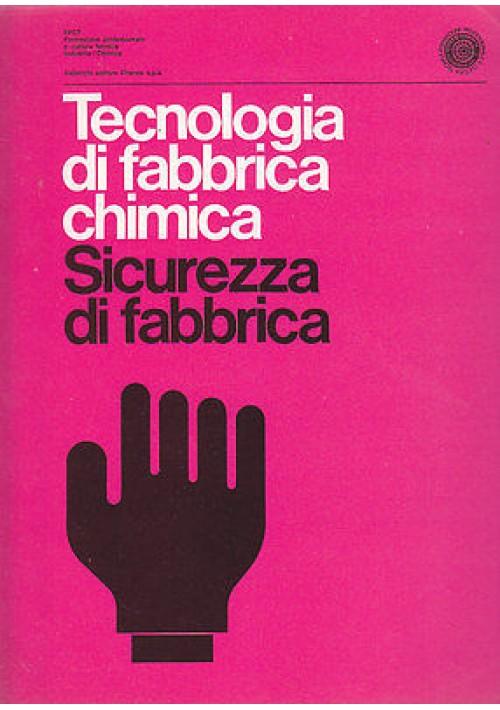 TECNOLOGIA DI FABBRICA CHIMICA SICUREZZA DI FABBRICA 1972 Vallecchi FPCT
