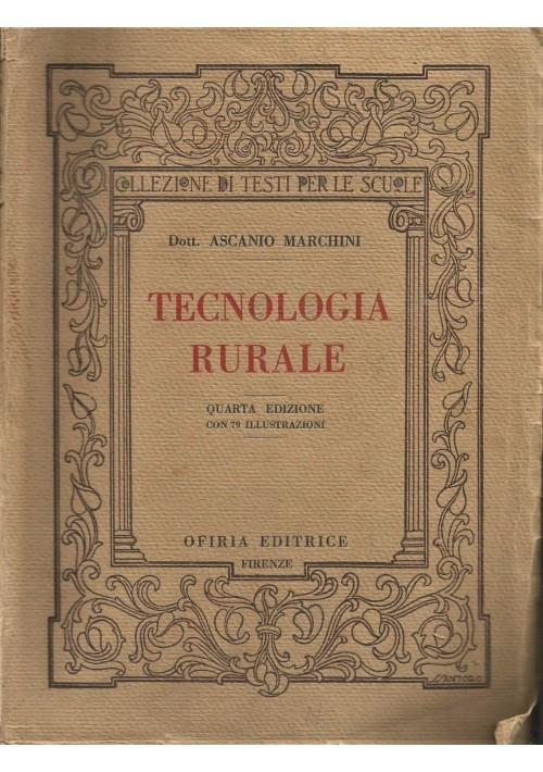 TECNOLOGIA RURALE del Dott.Ascanio Marchini 1935 Ofiria Editrice