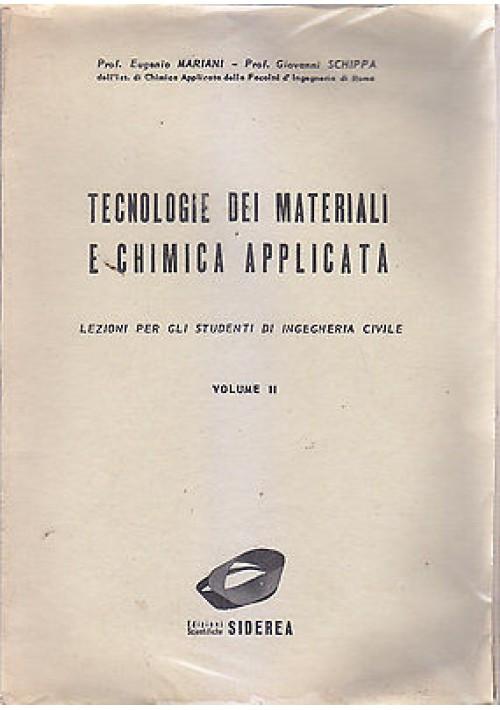 TECNOLOGIE DEI MATERIALI E CHIMICA APPLICATA  volume II di Mariani Schippa 1969