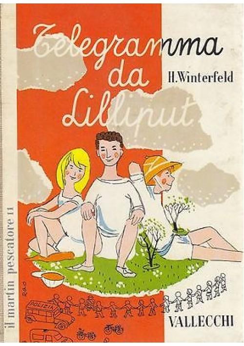 TELEGRAMMA DA LILLIPUT di  H. Winterfeld ILLUSTRATO Ackermann  Vallecchi 1960