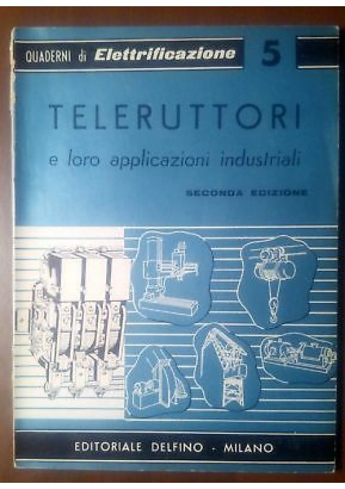 TELERUTTORI E LORO APPLICAZIONI INDUSTRIALI di G. Perone - Editoriale Delfino