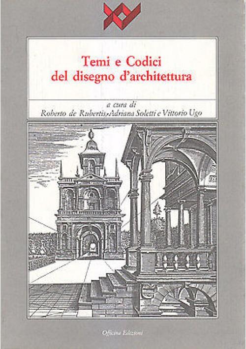 TEMI E CODICI DEL  DISEGNO D ARCHITETTURA a cura di De Rubertis 1992 Officina