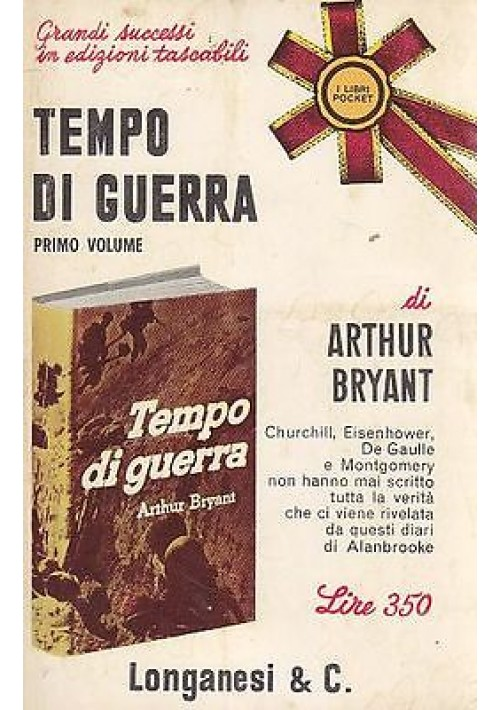TEMPO DI GUERRA VOLUME I (1939-1941) di Hartur Briant - Longanesi libri pocket