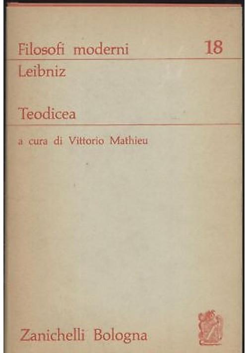 TEODICEA di Goffredo Guglielmo Leibniz 1973 Zanichelli filosofi moderni Mathieu