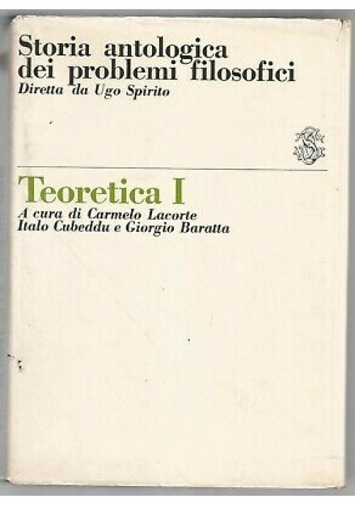 TEORETICA I storia antologica dei problemi filosofici 1965 Sansoni editore