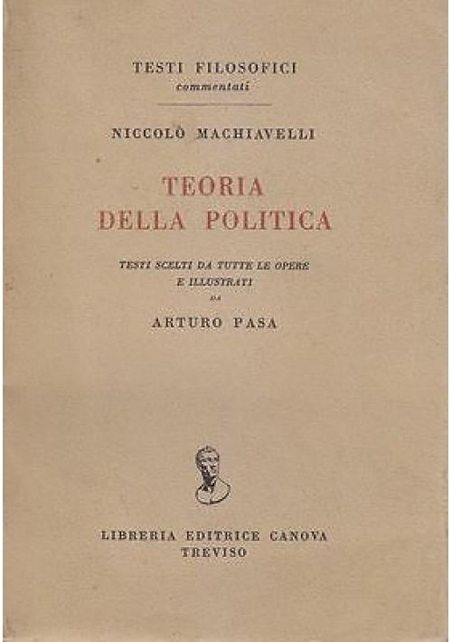 TEORIA DELLA POLITICA di Niccolò Machiavelli 1958 Libreria Editrice Canova