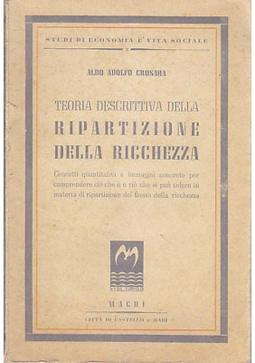 TEORIA DESCRITTIVA DELLA RIPARTIZIONE DELLA RICCHEZZA  di Aldo Adolfo Crosara