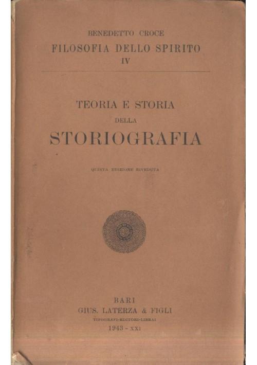 TEORIA E STORIA DELLA STORIOGRAFIA Benedetto Croce 1943 Laterza V edizione