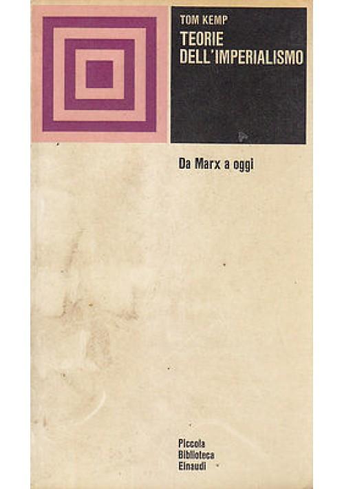 TEORIE DELL IMPERIALISMO DA MARX A OGGI di Tom Kemp 1969 Einaudi