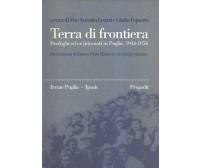 TERRA DI FRONTIERA profughi ed ex internati in Puglia 1943 1954 Progedit 2000 *