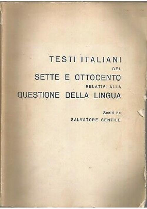 TESTI ITALIANI SETTE E OTTOCENTO RELATIVI QUESTIONE LINGUA - Salvatore Gentile