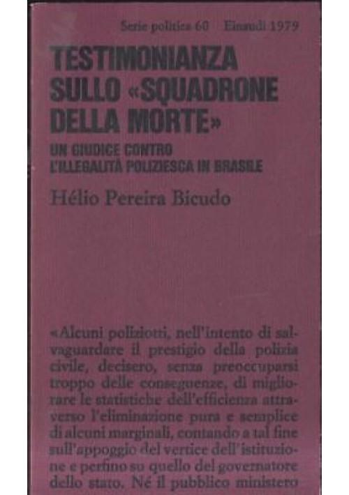TESTIMONIANZA SULLO SQUADRONE DELLA MORTE Helio Pereira Bicudo 1979 Einaudi