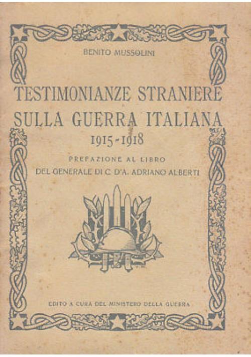 TESTIMONIANZE STRANIERE SULLA GUERRA 1915 1918 di Benito Mussolini