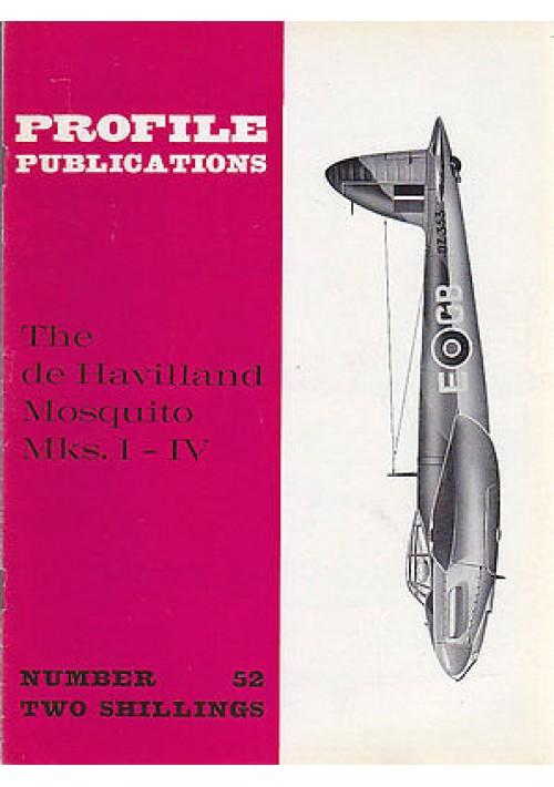 THE DE HAVILLAND MOSQUITO MKS. I - IV Numero 52  PROFILE PUBBLICATIONS RIVISTA A