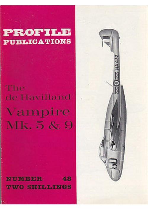 THE DE HAVILLAND VAMPIRE MK. 5 & 9 Numero 48  PROFILE PUBBLICATIONS RIVISTA AERE