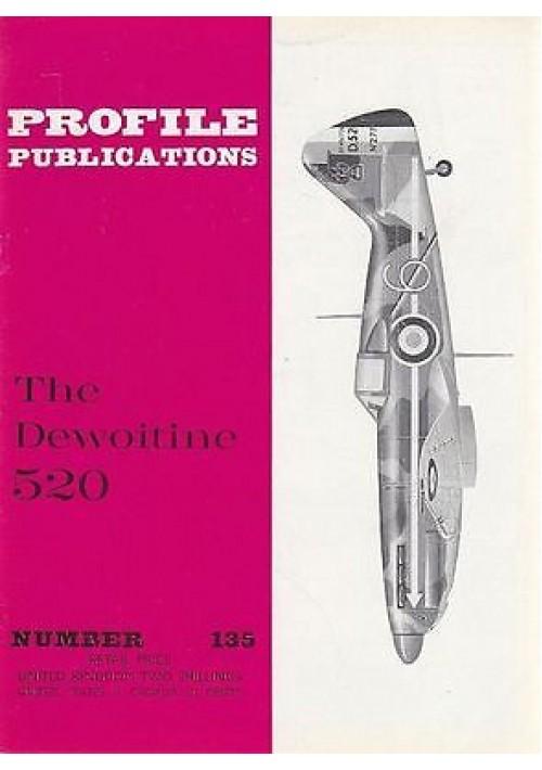 THE DEWOITINE 520 Numero 135  PROFILE PUBBLICATIONS RIVISTA AEREOPLANI IN INGLES
