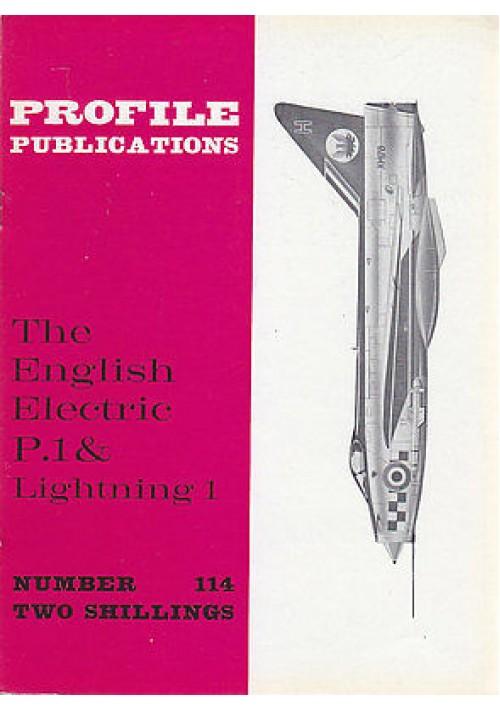 THE ENGLISH ELECTRIC P.I & LIGHTNING 1 Numero 114  PROFILE PUBBLICATIONS RIVISTA