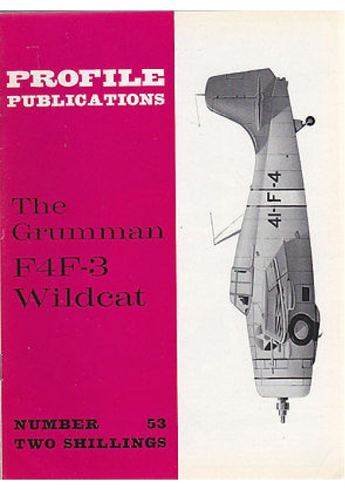 THE GRUMMAN F4F-3 WILDCAT Numero 53  PROFILE PUBBLICATIONS RIVISTA AEREOPLANI IN