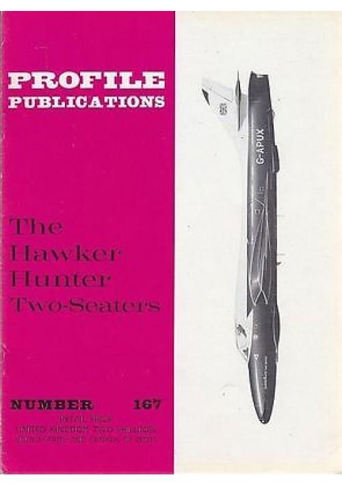 THE HAWKER HUNTER TWO-SEATERS Numero 167  PROFILE PUBBLICATIONS RIVISTA AEREOPLA