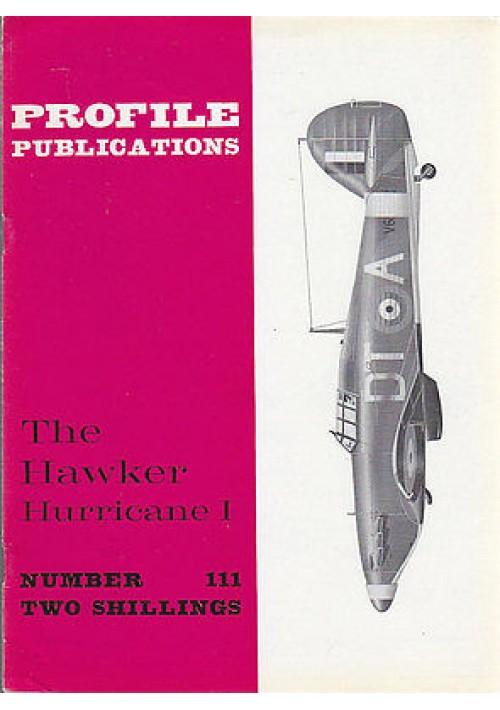 THE HAWKER HURRICANE I Numero 111  PROFILE PUBBLICATIONS RIVISTA AEREOPLANI IN I