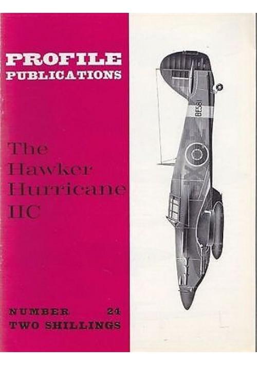 THE HAWKER HURRICANE IIC   Numero 24    PROFILE PUBBLICATIONS RIVISTA AEREOPLANI