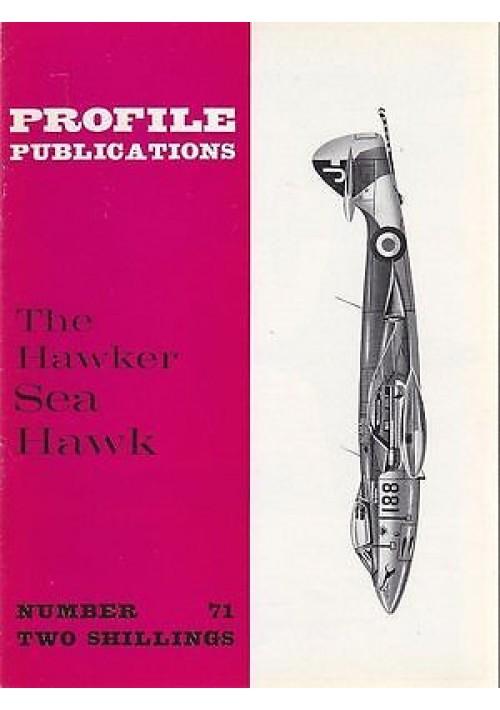 THE HAWKER SEA HAWK Numero 71  PROFILE PUBBLICATIONS RIVISTA AEREOPLANI IN INGLE