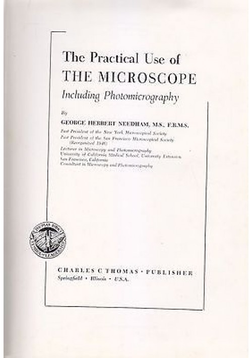 THE PRACTICAL USE OF THE MICROSCOPE George Herbert Needham 1958 Photomicrography