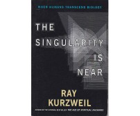 THE SINGULARITY IS NEAR di Ray Kurzweil - Duckworth  Penguin  2005