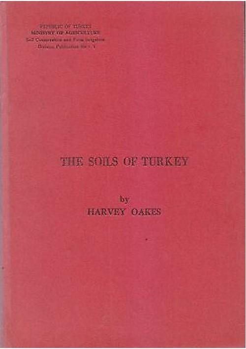 THE SOILS OF TURKEY di Harvey Oakes 1957  Printed By Dogus Ltd Sirketi Matbaasi