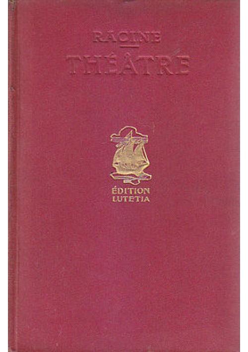 THEATRE  2 Volumi di Racine  Nelson editeurs,  Edition Lutetia 1939?