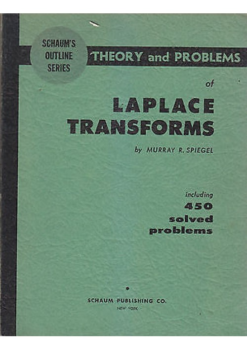 THEORY AND PROBLEMS OF LAPLACE TRANSFORMS di Murray R. Spiegel 1965 Schaum libro