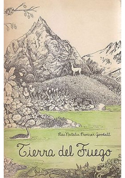 TIERRA DEL FUEGO di  Rae Natalie Prosser Goodal 1979 Ediciones Shanamaiim