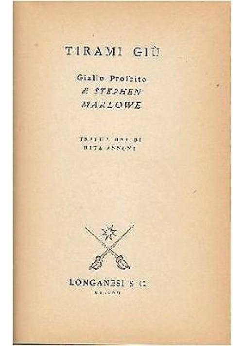 TIRAMI GIÙ di Stephen Marlowe Longanesi 1966 i gialli proibiti
