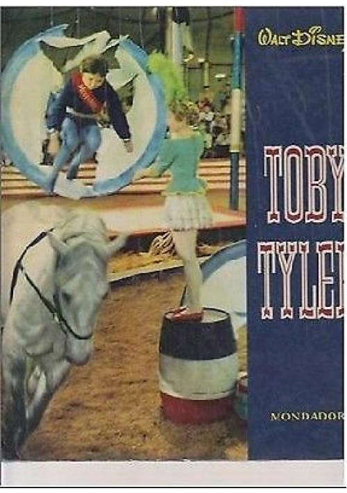 TOBY TYLER di Walt Disney 1962 Mondadori ILLUSTRATO a colori
