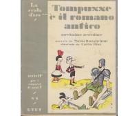 TOMPUSSE E IL ROMANO ANTICO Mario Buzzichini SCALA D'ORO UTET 1951 Carlo Bisi