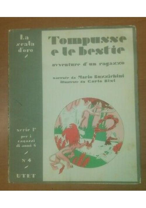 TOMPUSSE E LE BESTIE Mario Buzzichini 1948 scala d'oro UTET illustr. Carlo Bisi