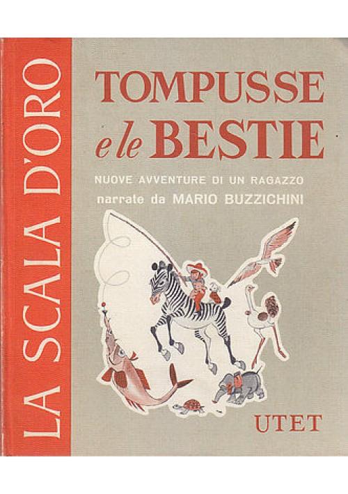 TOMPUSSE E LE BESTIE di Mario Buzzichini scala d'oro UTET illustrato Bernardini
