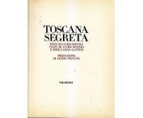 TOSCANA SEGRETA di Guido Biffoli e Piercarlo Santini 1977 Vallecchi *