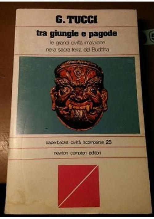 TRA GIUNGLE E PAGODE di Giuseppe Tucci le grandi civiltà imalaiane nella sacra terra del Buddha