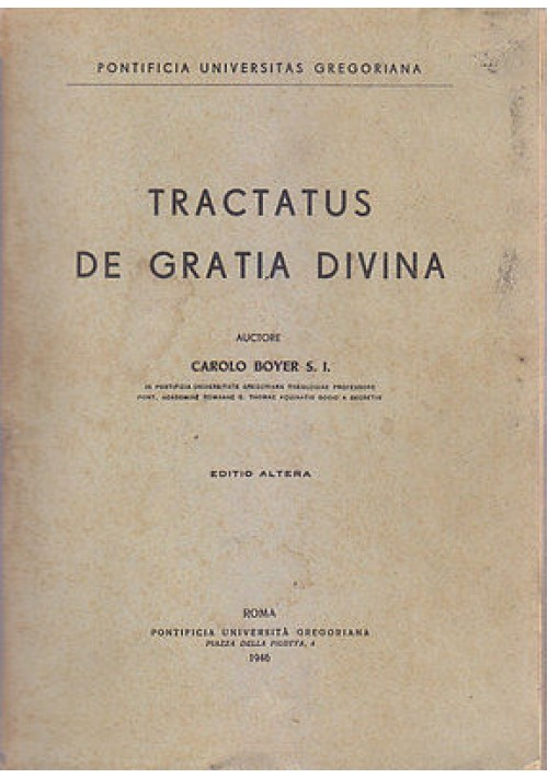 TRACTATUS DE GRATIA DIVINA di Carolo Boyer 1945 Pontificia Università Gregoriana