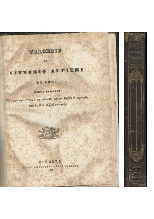 TRAGEDIE DI VITTORIO ALFIERI DA ASTI 1842 tipografia di Pallade Nuova edizione