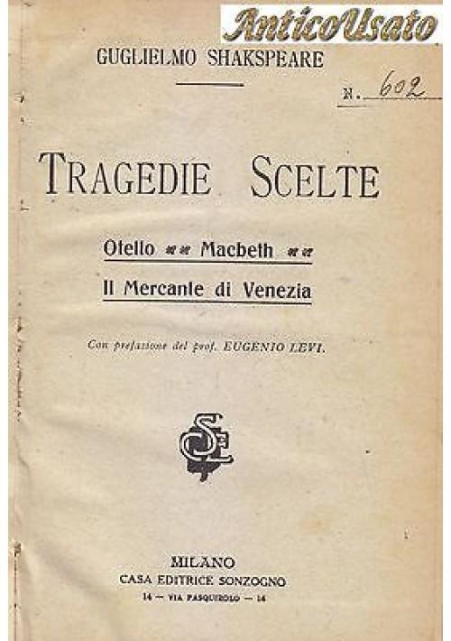 TRAGEDIE SCELTE OTELLO MACBETH IL MERCANTE DI VENEZIA di Shakespeare - Sonzogno