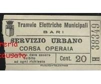TRAMVIE ELETTRICHE MUNICIPALI - BARI - BIGLIETTO TRAM CORSA OPERAIA  cent.20