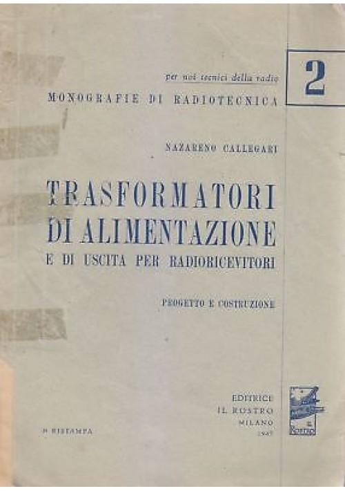 TRASFORMATORI DI ALIMENTAZIONE - Nazareno Callegari 1947 Il Rostro RADIO *