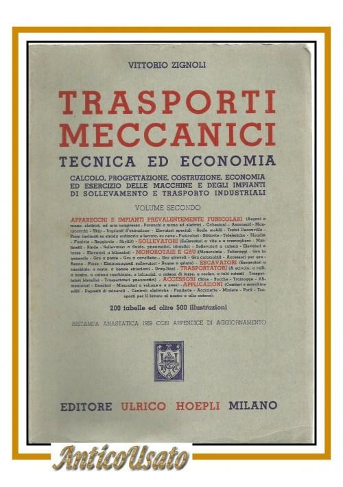 TRASPORTI MECCANICI tecnica ed economia di Vittorio Zignoli Hoepli 1953 Libro