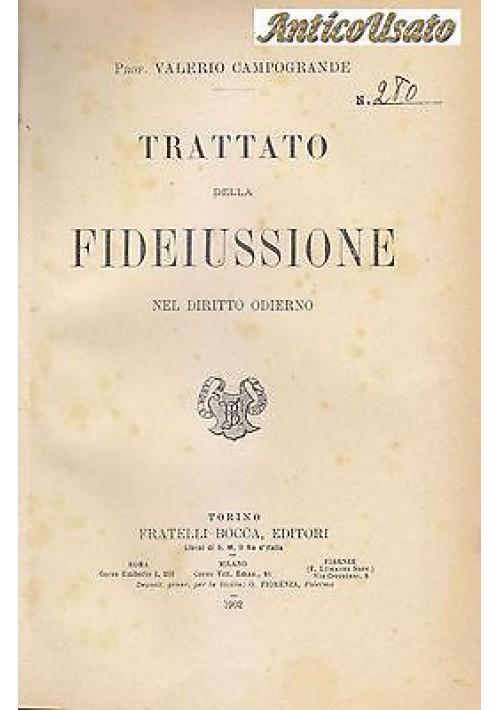 TRATTATO DELLA FIDEIUSSIONE NEL DIRITTO ODIERNO Valerio Campogrande 1902 Bocca