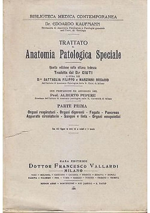 TRATTATO DI ANATOMIA PATOLOGICA SPECIALE 2 voll. Edoardo Kaufmann 1929