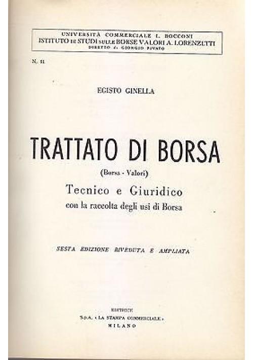 TRATTATO DI BORSA ( BORSA VALORI ) TECNICO E GIURIDICO di Egisto Ginella 1960