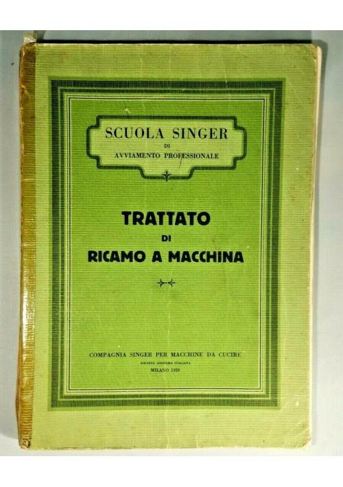 TRATTATO DI RICAMO A MACCHINA 1928 Singer libro illustrato sartoria sarti scuola